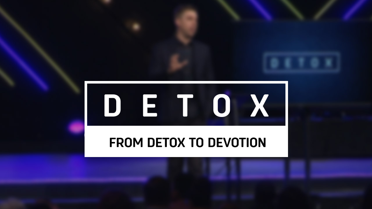 From Detox to Devotion